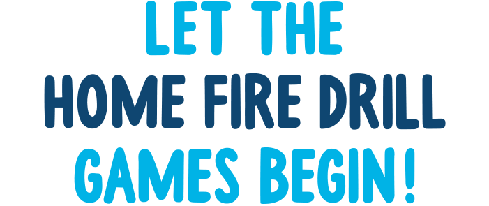 On October 13th, let the home fire drill games begin!